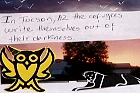 "A cartoon panel shows the Owl and the Panther. A label reads: ""In Tucson, AZ, the refugees write themselves out of their darkness."