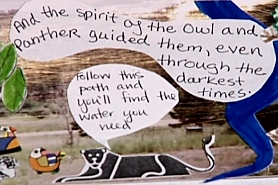 "A cartoon panel showing a black panther and small birds. The panther is saying ""Follow this path and you'll find the water you need."" A label reads ""And the spirit of the Owl and Panther guided them, even through the darkest times."""